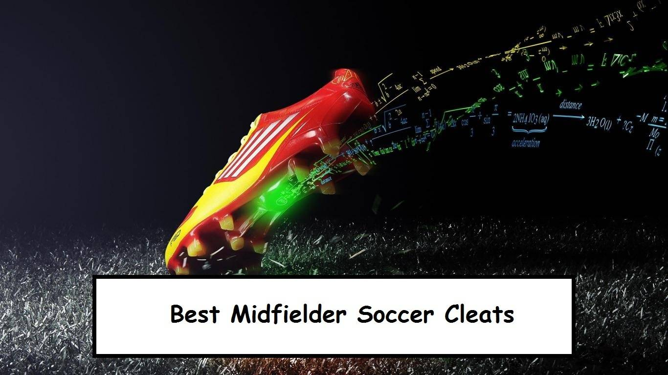 Best Soccer Cleats for Midfielders – Which are these  0754806cb